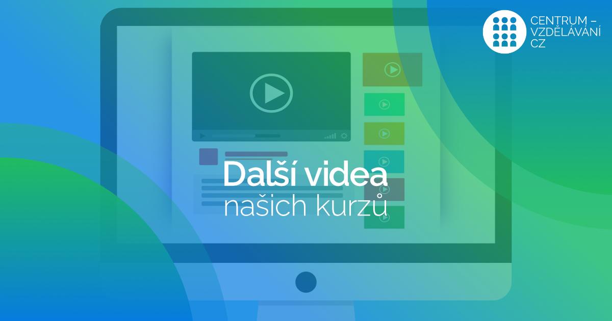 Další videa našich kurzů