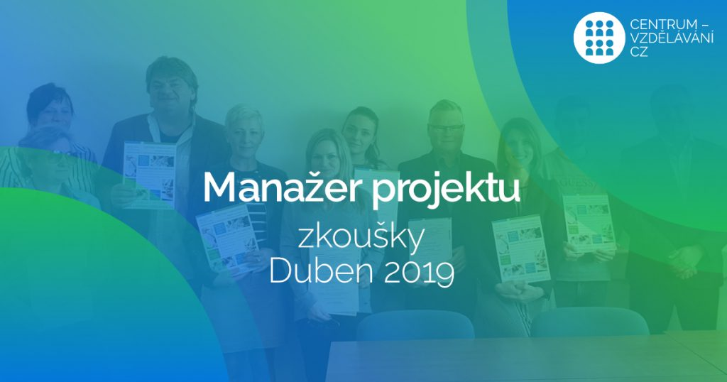 Manažer projektu - profesní zkoušky - duben 2019
