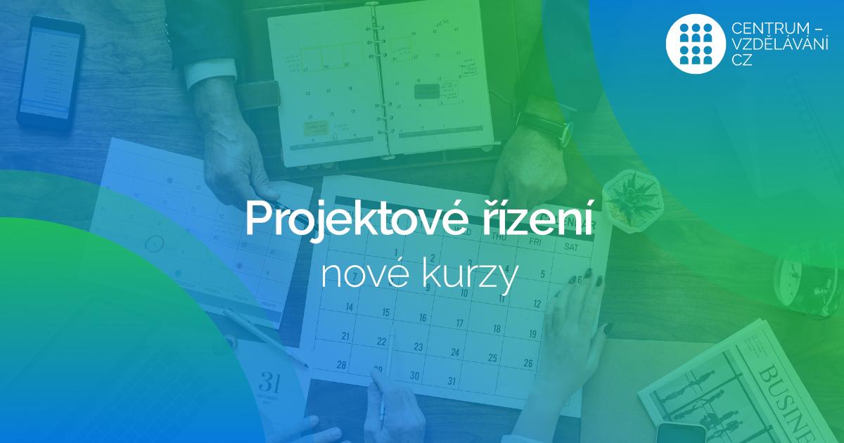 Nové inovované kurzy projektového řízení