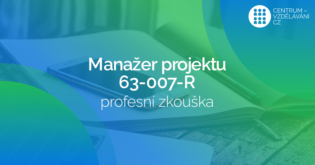 Osvědčení profesní kvalifikace Manažera projektu 63-007-R