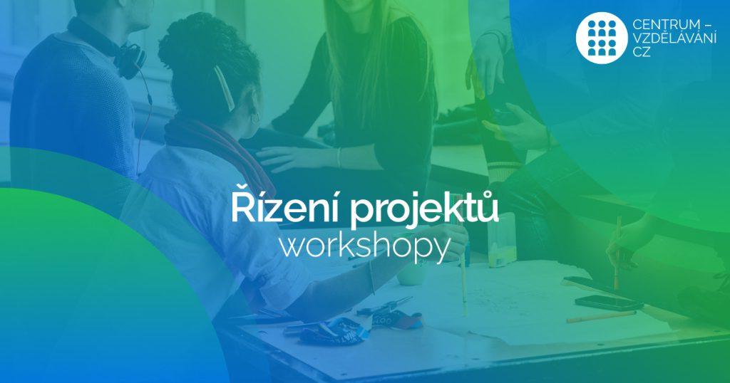 Praktické Workshopy pro řízení projektů