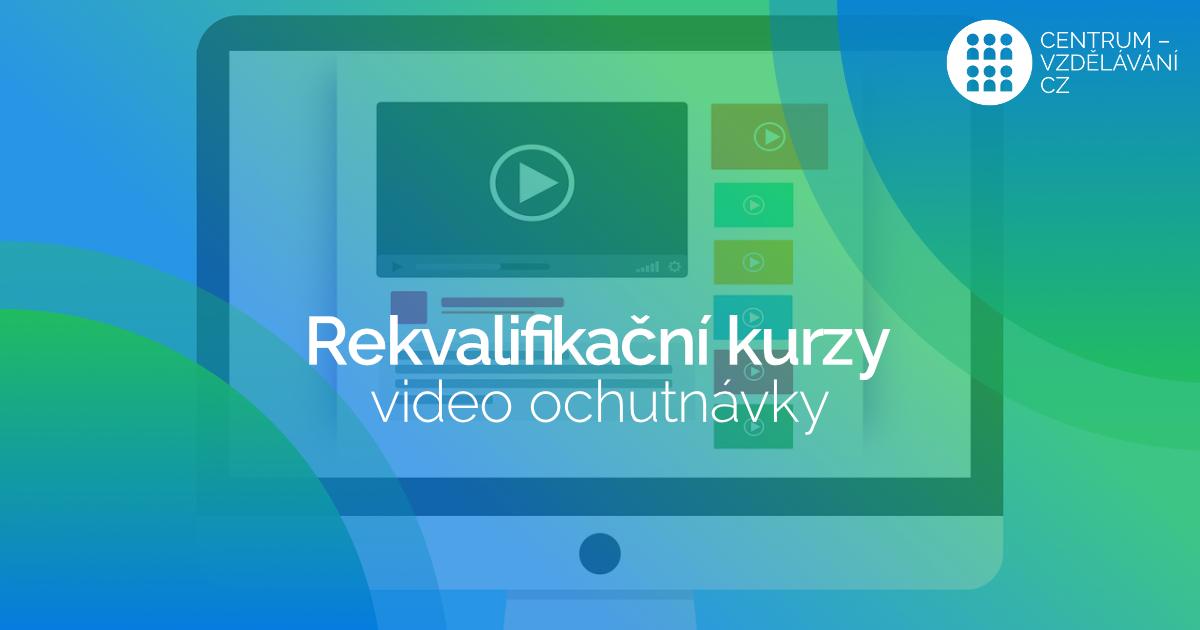 Video-ochutnávky - akreditovaný rekvalifikační kurz