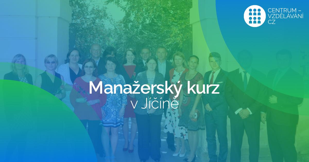 Přípravný manažerský kurz na profesní zkoušky dle NSK v Jičíně