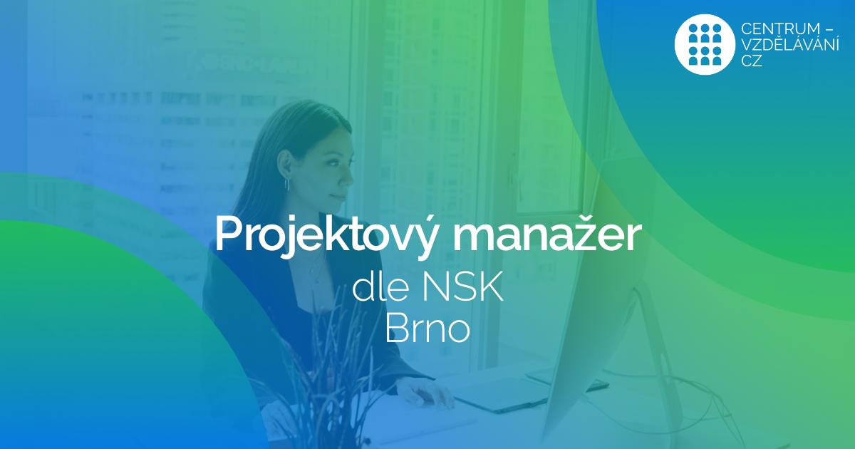 Projektový manažer dle NSK v Brně - Červen 2017